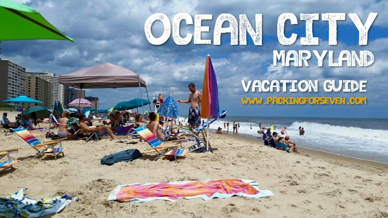 Our Ocean City Maryland Vacation Guide